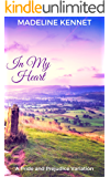 In My Heart: A Pride and Prejudice Variation