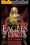 Praetorian: Eagles of Dacia (English Edition)