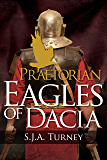 Praetorian: Eagles of Dacia (English Edition)