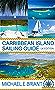 Caribbean Islands Cruising Guide: UK Edition