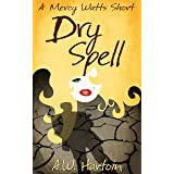 Dry Spell: A Mercy Watts Short #4 (Mercy Watts Mysteries)