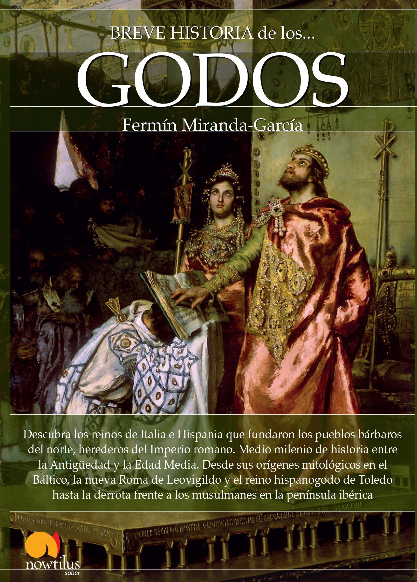 Breve historia de los godos Tapa blanda – 15 sep 2015 Fermín Miranda Nowtilus 8499677363 Ancient history: to c 500 CE