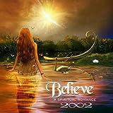 Believe:a Spiritual Romance [Import allemand]