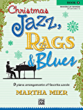 Christmas Jazz, Rags & Blues, Book 3: 9 Arrangements of Favorite Carols for Intermediate to Late Intermediate Pianists
