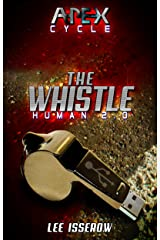 The Whistle: The APEX Cycle #1 (Human2.0) Kindle Edition
