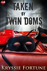 Taken by Twin Doms Kindle Edition