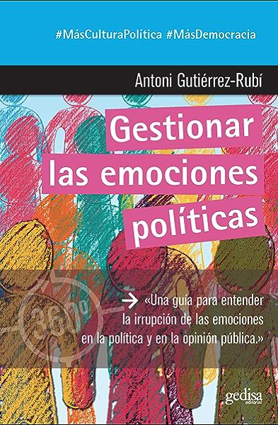 Gestionar las emociones políticas (360º Claves Contemporáneas nº ...