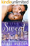 Make Me Sweat (The Make Me series Book 1)