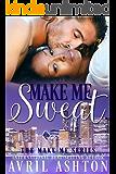 Make Me Sweat (The Make Me series Book 1)