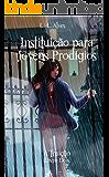 Instituição para Jovens Prodígios - A Traição (Portuguese Edition)
