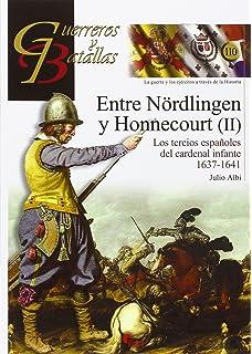 Entre Nördlingen Y Honnecourt I . Los Tercios Españoles Del ...