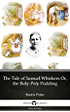 The Tale of Samuel Whiskers Or, the Roly-Poly Pudding by Beatrix Potter - Delphi Classics (Illustrated) (Delphi Parts Edition (Beatrix Potter))