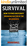 Survival: How To Find And Purify Drinking Water In The Wilderness