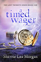 A Timed Wager (The Lost Trinket Series Book 1) Kindle Edition