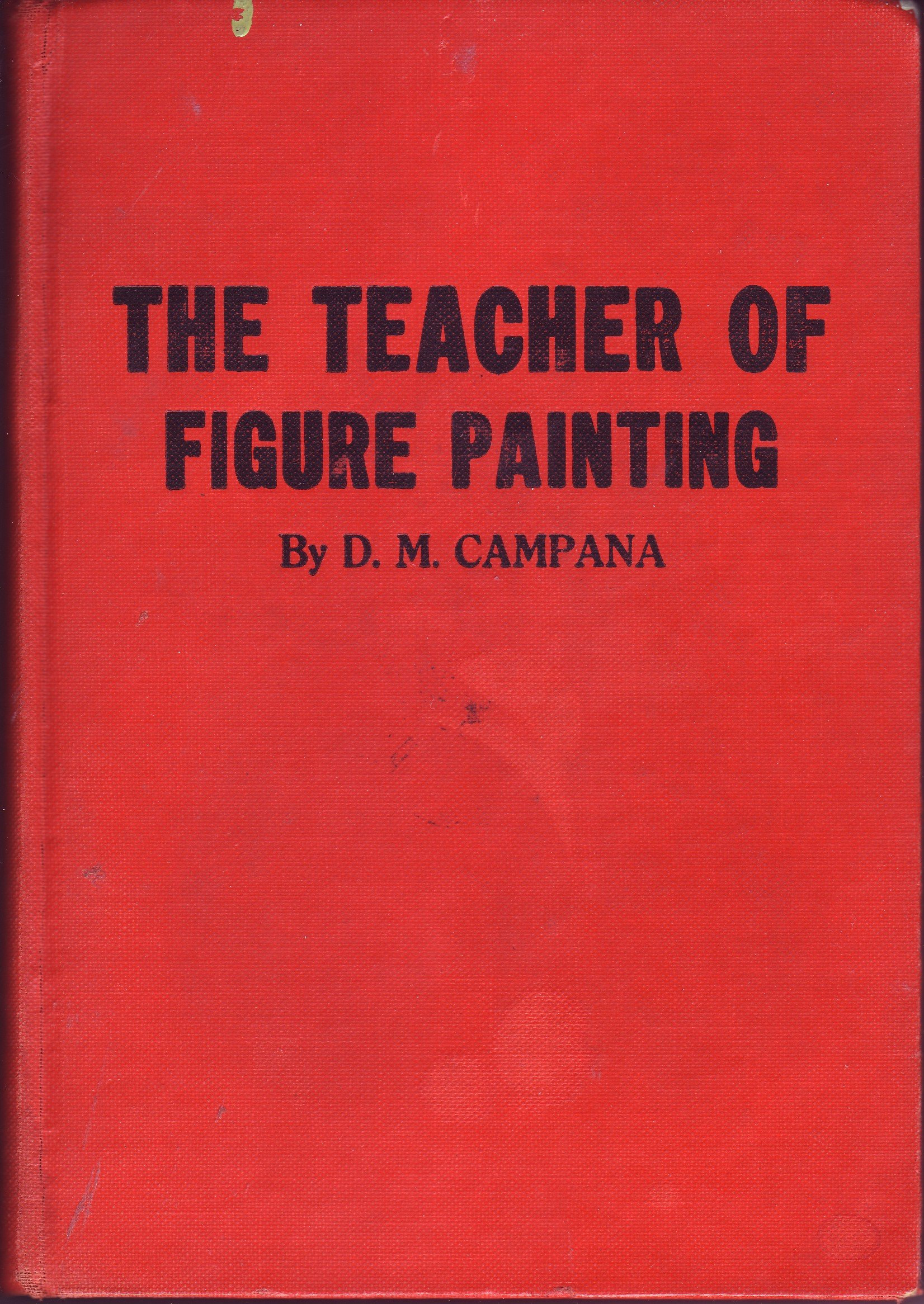The Teacher of Figure Painting: A course of instructions on portrait and figure painting