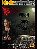 When Cops Prowl (Bedlam in Bethlehem Book 7)