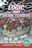 Logic and Brain Teasers Crossword Puzzles Vol 1 (Crossword Puzzles Series)