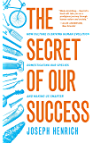 The Secret of Our Success: How Culture Is Driving Human Evolution, Domesticating Our Species, and Making Us Smarter (English Edition)