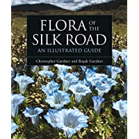 Flora of the Silk Road: An Illustrated Guide