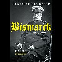 Bismarck: uma vida