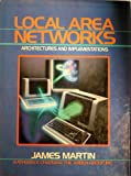 Local Area Networks: Architectures and Implementations (The James Martin books)