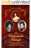 The Unthinkable Triangle: A Pride and Prejudice Variation (English Edition)