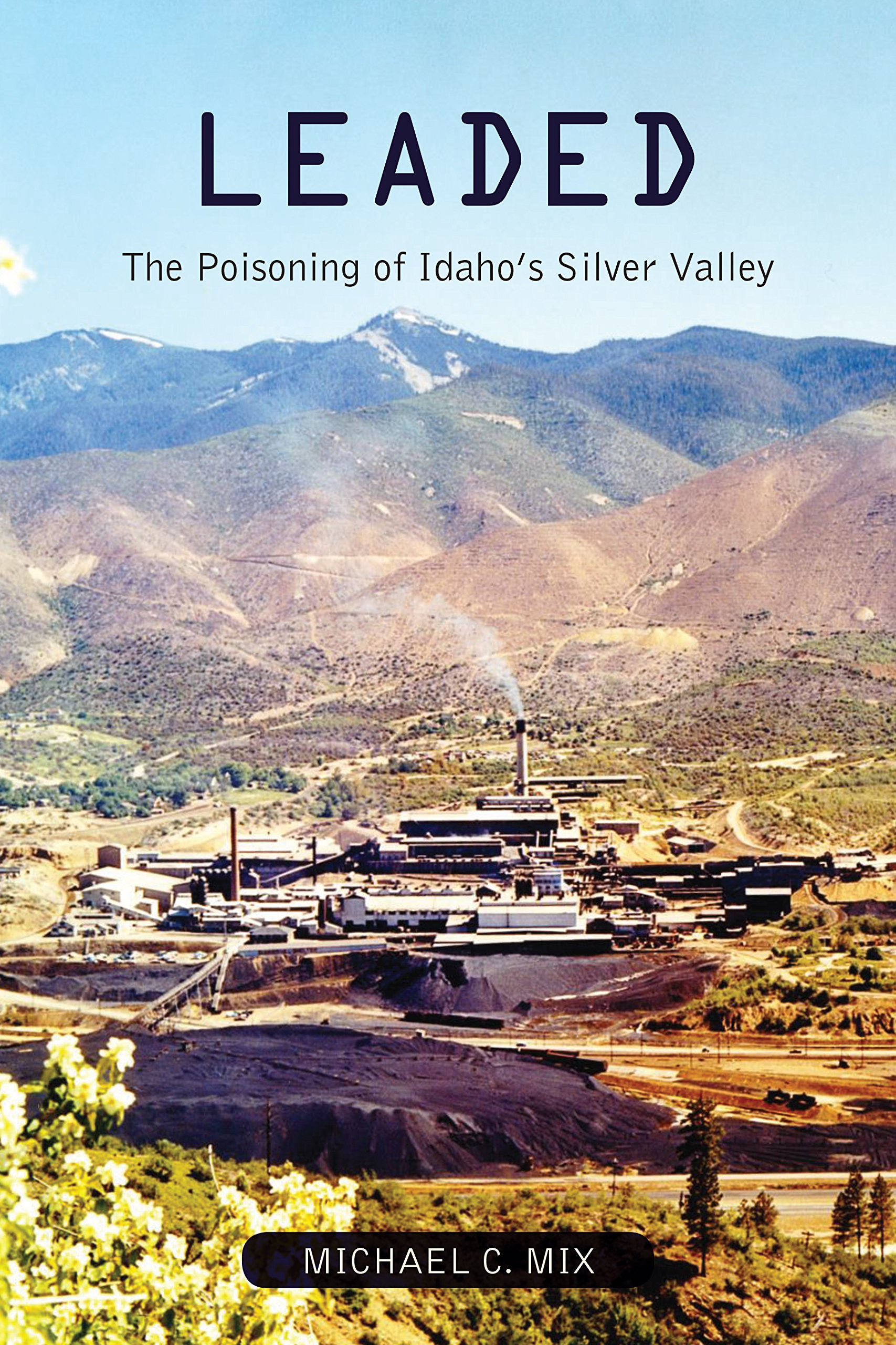 Download Leaded: The Poisoning of Idaho's Silver Valley pdf epub