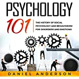 Psychology 101: The History оf Social Pѕусhоlоgу and Behaviorism for Disorders and Emotions