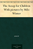 The Aesop for Children With pictures by Milo Winter (English Edition)