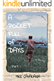 A Pocket Full of Days: Part 1