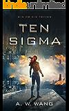 Ten Sigma: A Military Science Fiction Novel