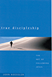 True Discipleship: The Art of Following Jesus