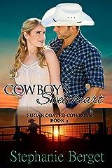 Cowboy's Sweetheart (Sugar Coated Cowboys Book 3) Kindle Edition