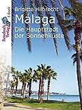 Reiseführer Málaga: Die Hauptstadt der Sonnenküste (German Edition)