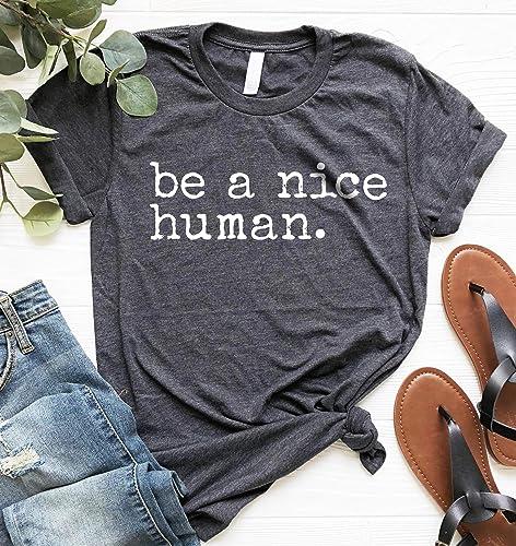 Be a Nice Human, Unisex T-Shirt, Graphic Tee, Funny Women's Shirt, Brunch Shirt, Weekend Shirt, Boating T-Shirt, Workout Shirt, Comfy Tee