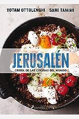 Jerusalén. Crisol de las cocinas del mundo (Spanish Edition) Hardcover