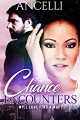 Chance Encounters Kindle Edition