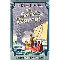 The Secrets of Vesuvius (The Roman Mysteries)