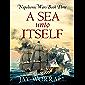 A Sea Unto Itself (Napoleonic Wars Book 3)