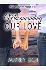 Masquerading Our Love (A Stonehaven High Series Book 1) Kindle Edition