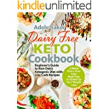 Dairy Free Keto Cookbook: Beginner's Guide to Non-Dairy Ketogenic Diet with Low-Carb Recipes & 2-Week Dairy-Free Keto Meal Pl