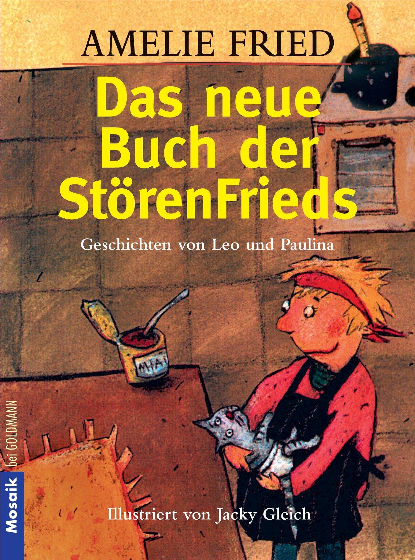 Das neue Buch der StörenFrieds: Geschichten von Leo und Paulina - Illustriert von Jacky Gleich