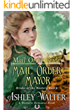Mail Order Bride : Mail Order Mayor (Brides of the Western Reach) (A Western Romance Book)