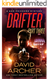 Drifter: Part Three - A Sam Prichard Mystery (Sam Prichard, Part 1 Book 8)