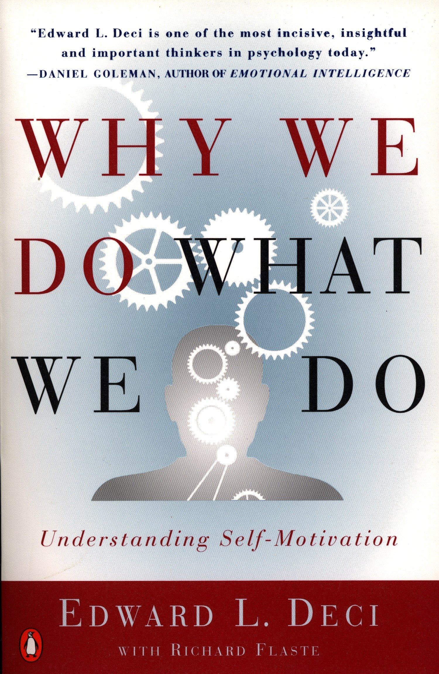 Understanding Motivation In Children >> Why We Do What We Do Understanding Self Motivation Edward L Deci