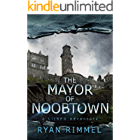 The Mayor of Noobtown: Noobtown Book 1 (A LitRPG Adventure)
