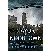 The Mayor of Noobtown: Noobtown Book 1 (A LitRPG Adventure) (English Edition)