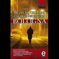 Misteri, crimini e storie insolite di Bologna (eNewton Saggistica)