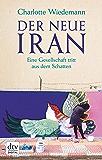 Der neue Iran: Eine Gesellschaft tritt aus dem Schatten