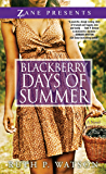 Blackberry Days of Summer: A Novel (Zane Presents)